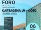 Foro Ciclo de Conferencias Cartagena La Verdad-COEC. Industria