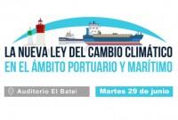 """Jornada """"La Nueva Ley del Cambio Climático en el Ámbito Portuario y Marítimo"""""""
