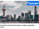 Ciclo Miércoles Internacionales con Banco Sabadell – China